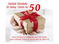 Hadiah Untukmu Di Ulang Tahun ke-50