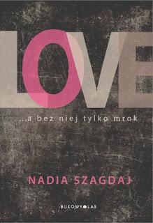 LOVE, Nadia Szagdaj  cyrysia LITERACKI ŚWIAT CYRYSI