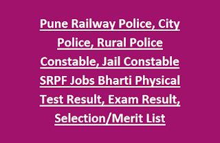 Pune Railway Police, City Police, Rural Police Constable, Jail Constable SRPF Jobs Bharti Physical Test Result, Exam Result, Selection List