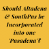 Should Altadena & South Pasadena merge with Pasadena? Cast Your Vote Today!