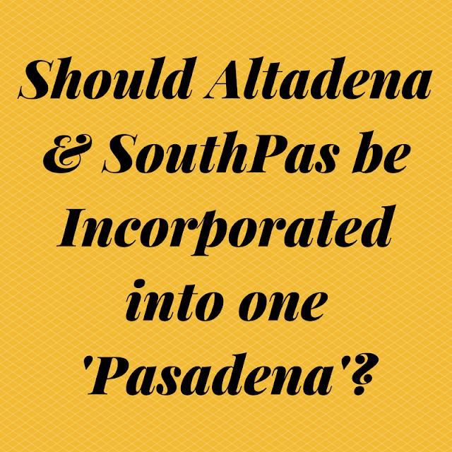 Should Altadena & South Pasadena merge with Pasadena? Cast Your Vote Today!