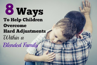 hard adjustments within a blended family, 8 ways to overcome hard adjustments within a blended family, stepmom, blended family, step family