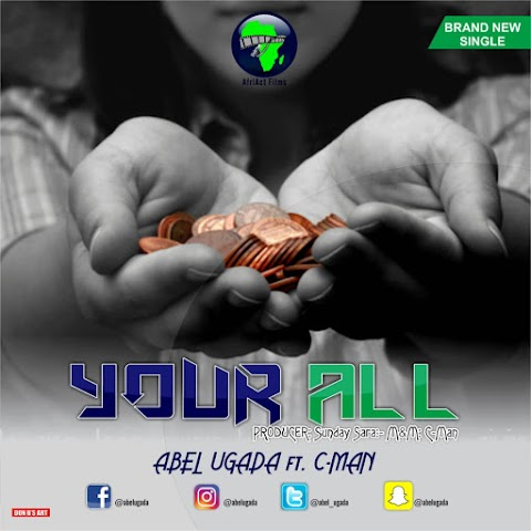 DOWNLOAD MP3 MUSIC: YOUR ALL - Abel Ugada feat. Cman (prod. By Cman)