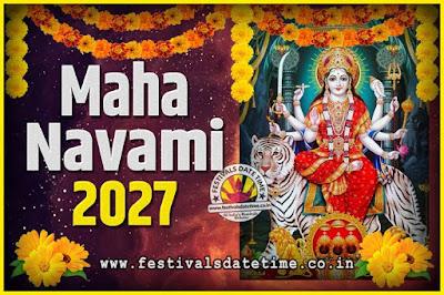 2027 Maha Navami Pooja Date and Time, 2027 Maha Navami Calendar