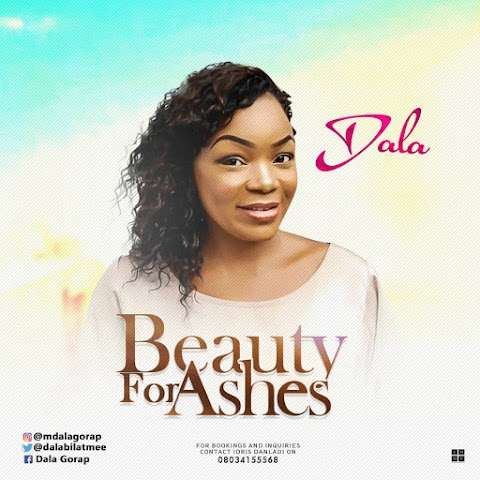 NEW MUSIC: BEAUTY FOR ASHES & YOU'RE WORTHY - DALA