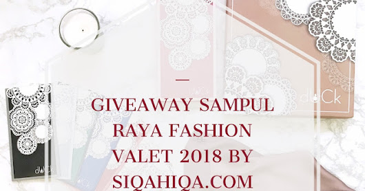 GIVEAWAY SAMPUL RAYA FASHION VALET 2018 BY SIQAHIQA.COM