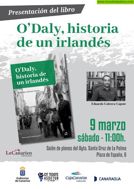 El Ayuntamiento de Santa Cruz de La Palma presenta el relato novelado 'O'Daly, historia de un irlandés' de Eduardo Cabrera