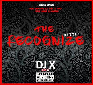 DJ X - RECOGNIZE Mixtape