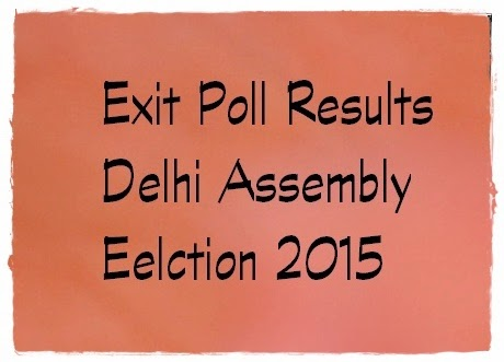 Exit Poll, Results, Delhi, Assembly Election, 2015