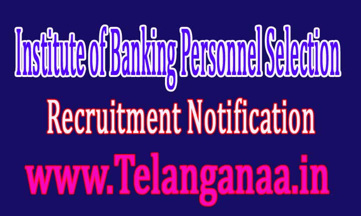 IBPS RRBs (Institute of Banking Personnel Selection) Recruitment Notification 2016
