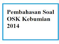 Kunci Jawaban dan Pembahasan Olimpiade Sains Nasional OSK Kebumian 2014