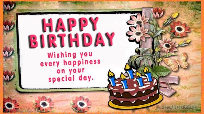 HAPPY BIRTHDAY, Wishing you every happiness