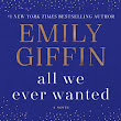Can't-Wait Wednesday: All We Ever Wanted