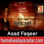 http://www.humaliwalayazadar.com/2017/09/asad-faqeer-nohay-2018.html