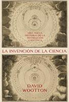La invención de la ciencia Una nueva historia de la revolución científica