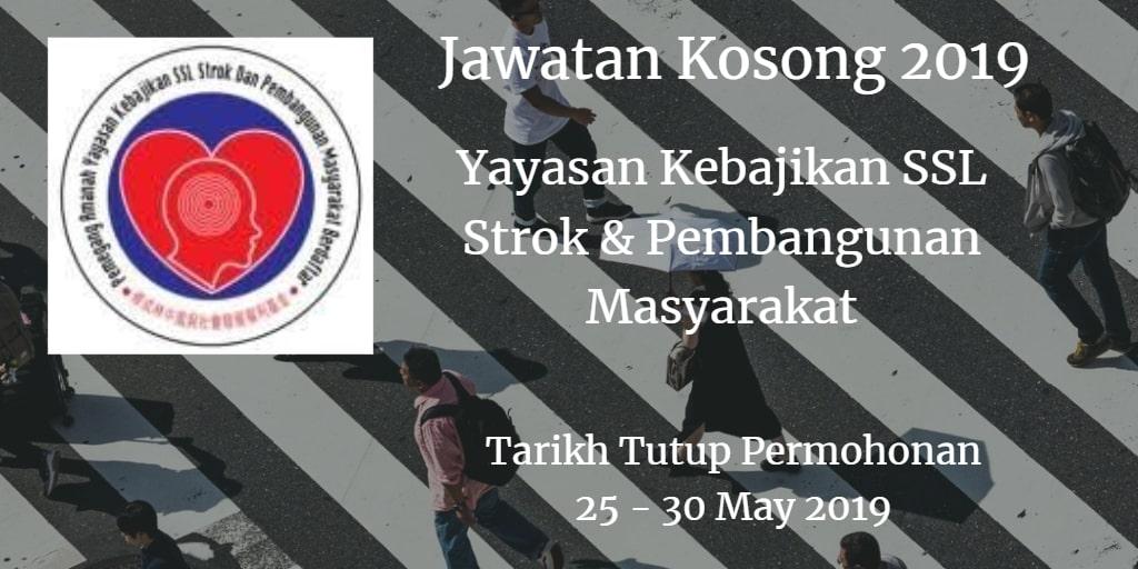 Jawatan Kosong Yayasan Kebajikan SSL Strok & Pembangunan Masyarakat 25 - 30 May 2019