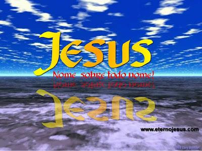Wallpapers - Jesus - Nome Sobre Todo Nome!