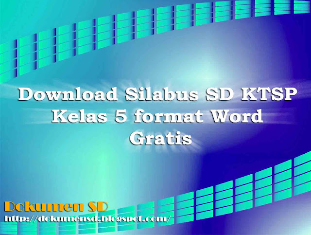 Download Silabus SD KTSP Kelas 5 Format Word Gratis