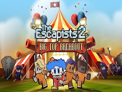 The Escapists 2 Big Top Breakout Game Free Download