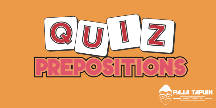 Quiz : Prepositions of Time, Place and Movement