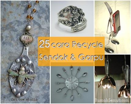 25 Cara Recycle Sendok dan Garpu