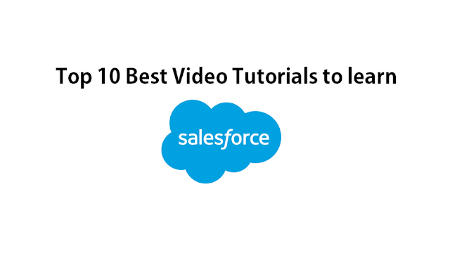 Top 10 video tutorials to learn Salesforce