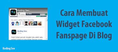 Cara Membuat Widget Facebook Fanspage Like Box Untuk Blog