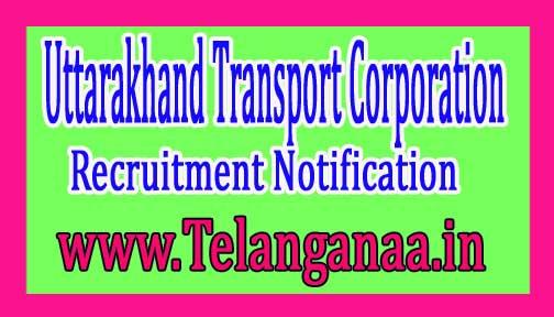 Uttarakhand Transport CorporationUTC Recruitment Notification 2017