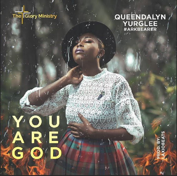 NEW MUSIC: You Are God - Queendalyn Yurglee || @yurglee