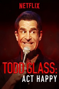 Watch Todd Glass: Act Happy Online Free in HD