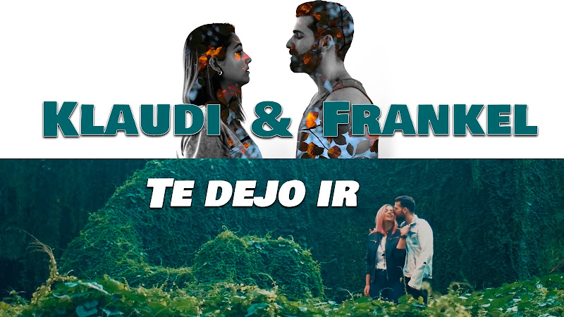 Klaudi & Frankel - ¨Te dejo ir¨ - Videoclip. Portal del Vídeo Clip Cubano