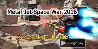 Download Metal Jet Space War 2016 Apk Mod v1.3 Full Version 2017