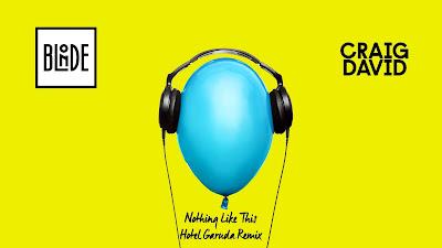 Blonde and Craig David - Nothing Like This ( Hotel Garuda #Remix )