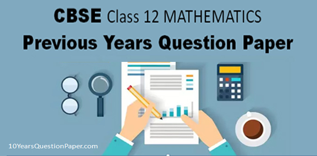 CBSE Mathematics last year board Question paper