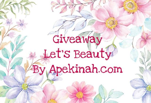 Giveaway Let's Beauty By Apekinah.com