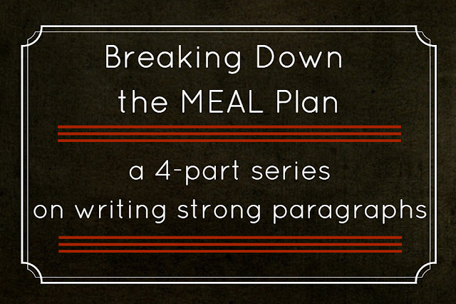 Breaking down the MEAL Plan: A Four part series on writing strong paragraphs