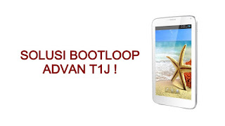Cara Flash Tab Advan T1J Bootloop