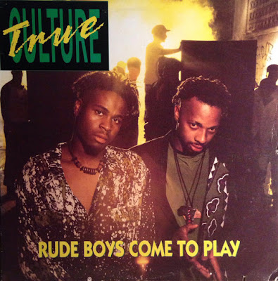 True Culture - Rude Boys Come To Play