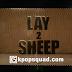 MV Release: LAY - SHEEP