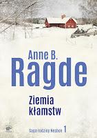 http://ksiazkomania-recenzje.blogspot.com/2017/05/ziemia-kamstw-anne-b-ragde.html