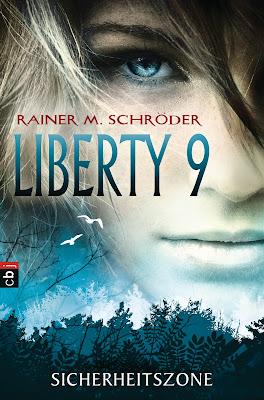 """""""Liberty 9 - Sicherheitszone"""" von Rainer M. Schröder, Fantasy, Jugendbuch"""