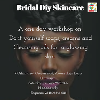 Skin care  Training: Attend  a one day Bridal Diy Skincare workshop in Lagos