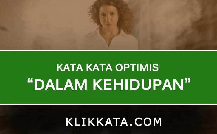Kumpulan Kata Kata Optimis dalam Kehidupan