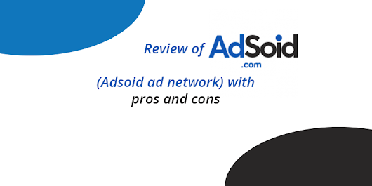 Adsoid Review with Pros & Cons and Earning Report