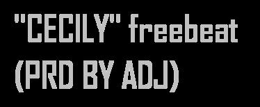 "[INSTRUMENTAL]: ""CECILY"" (PRD BY ADJ)"