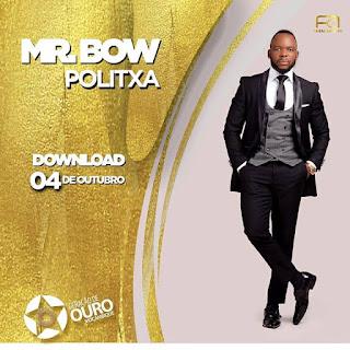 Mr Bow (Geração De Ouro) - Politxa