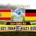 Nhận định bóng đá U21 Tây Ban Nha vs U21 Đức, 01h45 ngày 01/7 - Chung kết U21 châu Âu