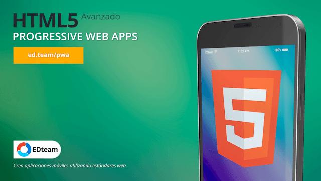 HTML5 Avanzado - Progressive Web Apps (EDteam) MEGA