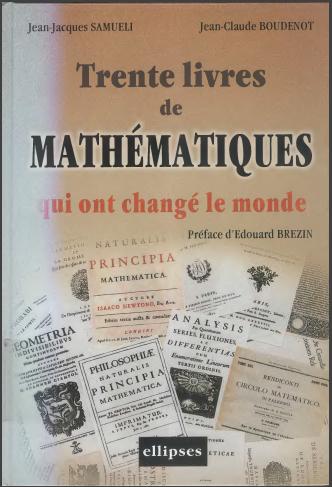 Livre : Trente livres de mathématiques qui ont changé le monde - ellipses