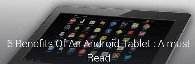 6 Benefits Of An Android Tablet